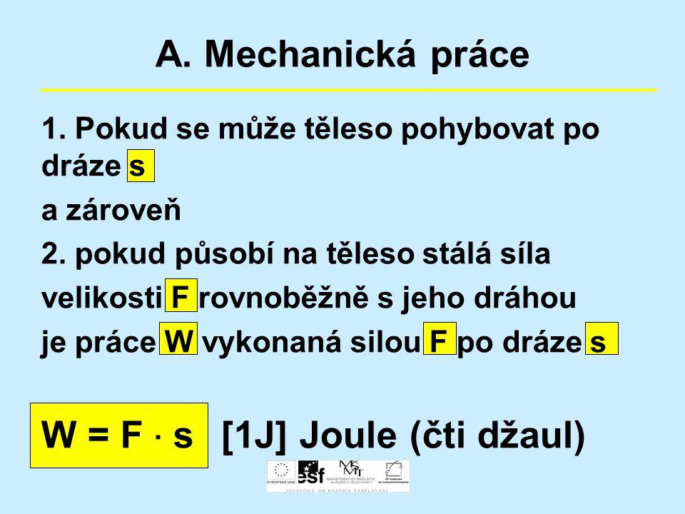 W = F · s [1J] Joule (čti džaul)